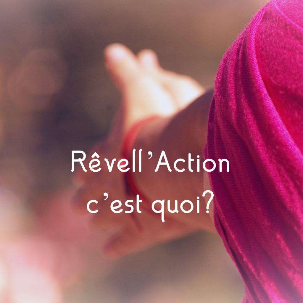 Rêvell'Action c'est quoi?